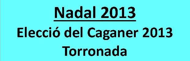 Elecció del Caganer de l'any i Torronada 2013