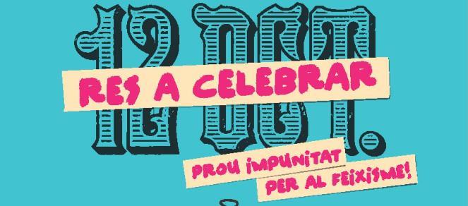 12 Octubre, res a celebrar: Prou impunitat per al feixisme !!