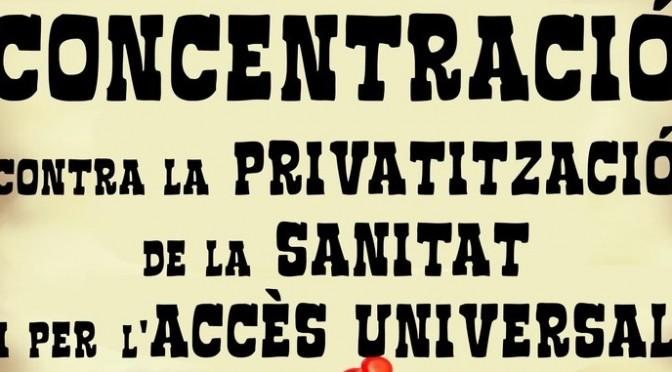 Dimarts 10 de febrer: Concentració contra la privatització de la Sanitat i per l'Accés Universal