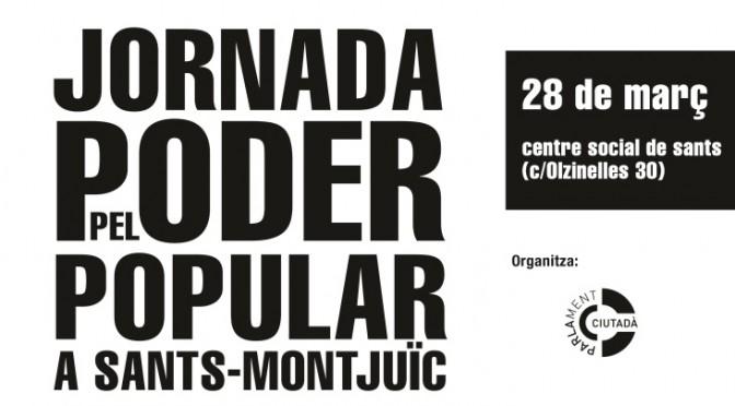 Jornada pel Poder Popular a Sants Montjuïc (28/3/15)