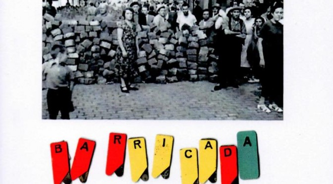 Barricada. Una Història de la Barcelona Revolucionària (17 Abril 2015)