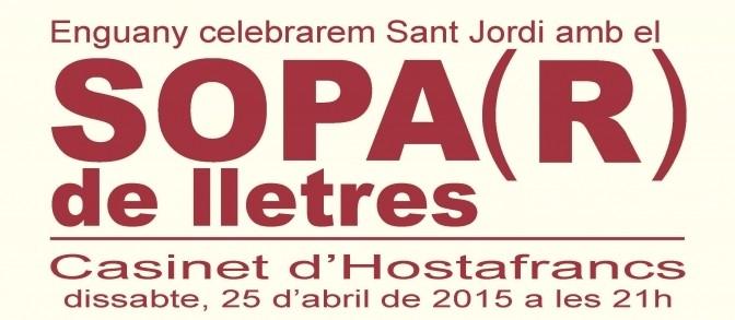 La CAL celebrarà Sant Jordi amb el Sopa(R) de Lletres (25 Abril 2015)