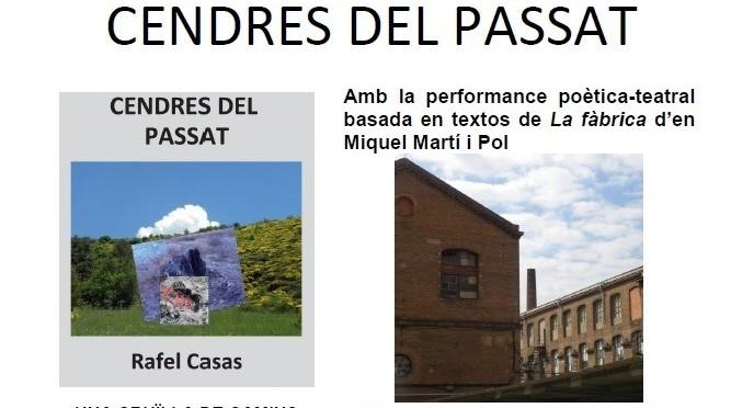 Dijous 7 de Maig: Les Cendres del Passat … revifen a Can Batlló