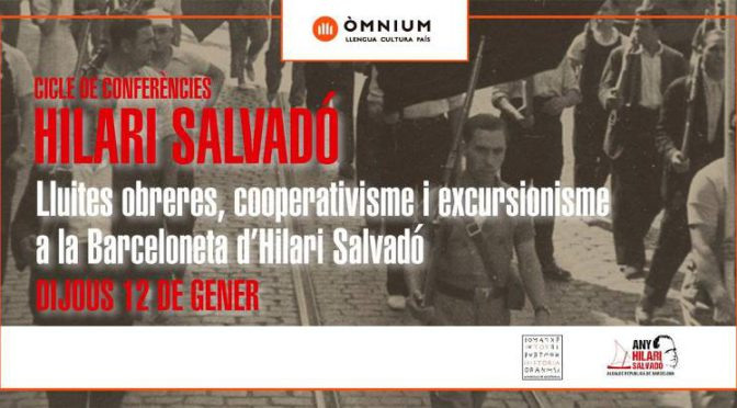 Lluites obreres, cooperativisme i excursionisme a la Barceloneta (12 gener)