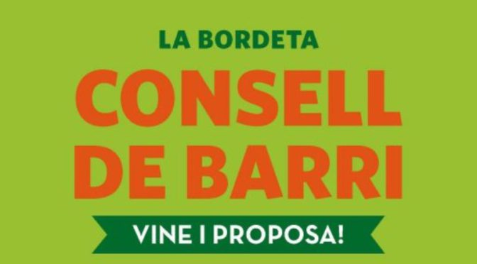 Vine i participa al Consell de Barri de la Bordeta (23 març)