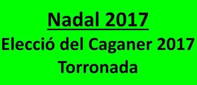 Reserva la data a la teva agenda: Elecció Caganer i Torronada 2017 – 20 desembre