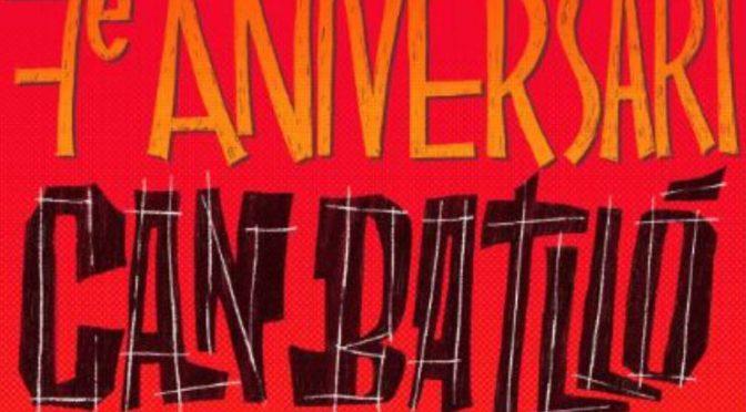 La Bordeta està de festa: Can Batlló celebra el 7è aniversari – del' 11 al 16 de juny