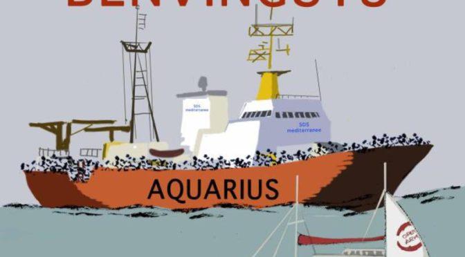 Benvinguts Aquarius, Open Arms, … i totes les persones que cerquen refugi – 11 juliol
